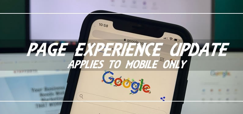 Google Page Experience Update Applies to Mobile Only